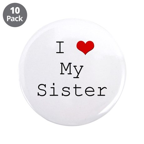 """I Heart My Sister 3.5"""" Button (10 pack)"""