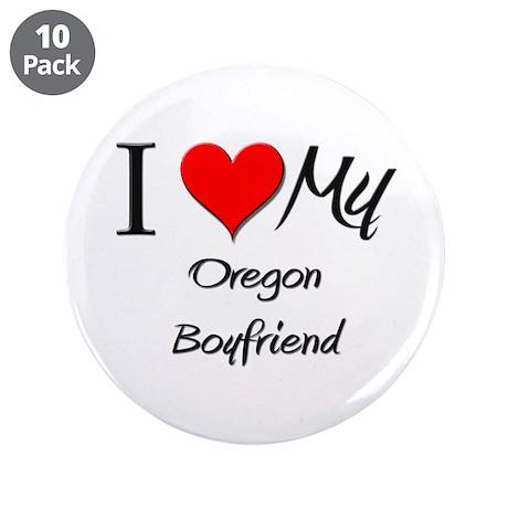 "I Love My Oregon Boyfriend 3.5"" Button (10 pack)"