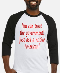 You can trust the government! Baseball Jersey