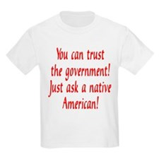 You can trust the government! T-Shirt