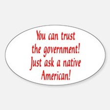You can trust the government! Oval Bumper Stickers