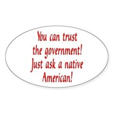 You can trust the government! Oval Decal