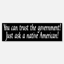 You can trust the government! Bumper Car Car Sticker