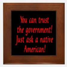 You can trust the government! Framed Tile