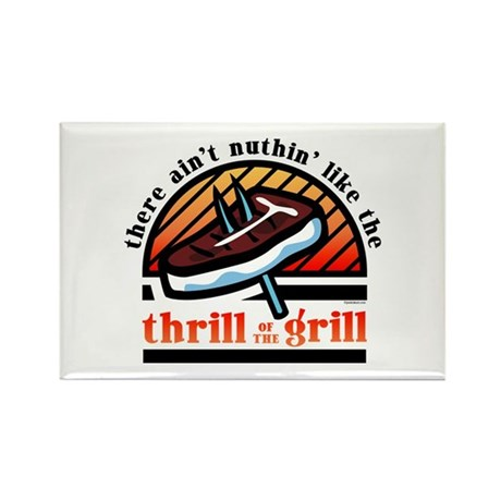 Thrill Of The Grill Rectangle Magnet