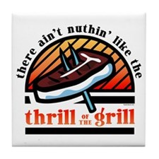 Thrill Of The Grill Tile Coaster