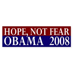 Hope, Not Fear: Obama 2008 Bumper Sticker