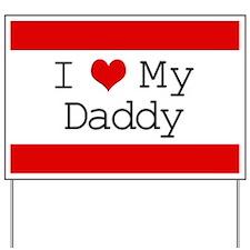 I Heart My Daddy Yard Sign