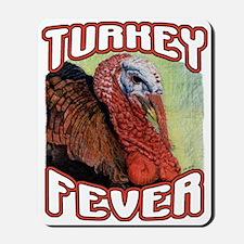 Turkey Fever Mousepad