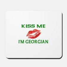 Kiss Me I'm Georgian Mousepad