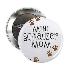 """Mini Schnauzer Mom 2.25"""" Button"""