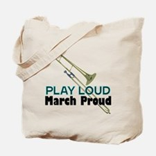 Play Loud March Proud Trombone Tote Bag
