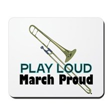 Play Loud March Proud Trombone Mousepad