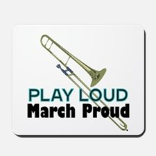 Play Loud March Proud Trombone Mousepad