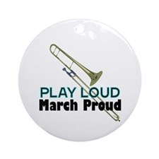 Play Loud March Proud Trombone Ornament (Round)