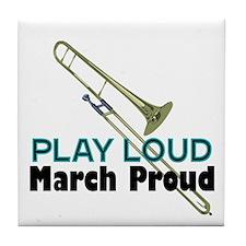 Play Loud March Proud Trombone Tile Coaster