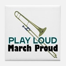 Play Loud March Proud Trombone Tile Coaster