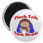 Pinch Tails, Suck Heads! Magnet