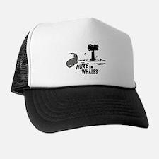 Nuke the Whales Trucker Hat