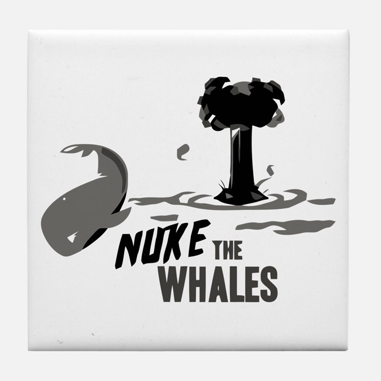 Nuke the Whales Tile Coaster