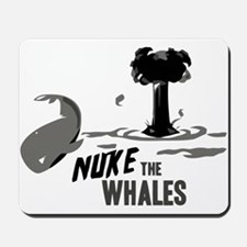Nuke the Whales Mousepad