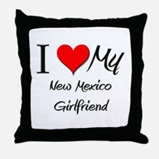 I Love My New Mexico Girlfriend Throw Pillow