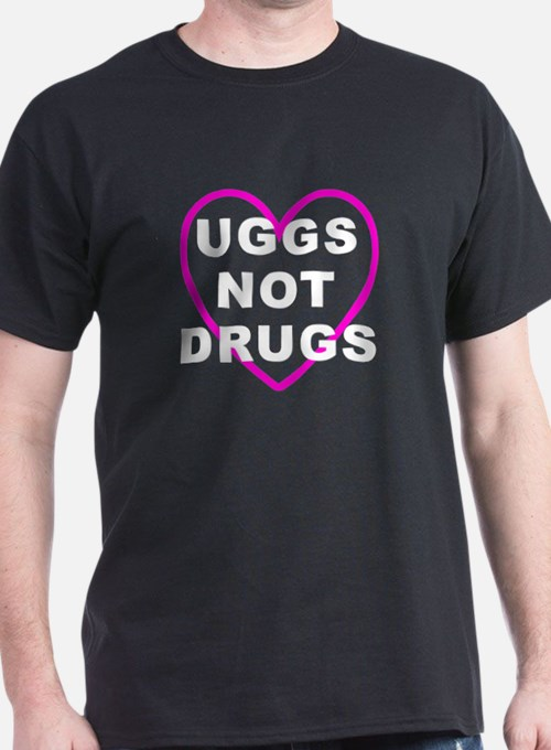 Uggs Not Drugs T-Shirt