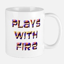 Plays With Fire Mug Mugs