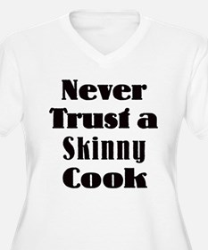 Never trust a skinny cook T-Shirt