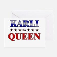 KARLI for queen Greeting Card