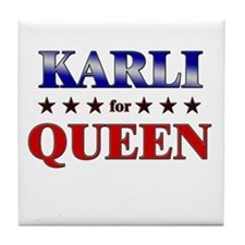 KARLI for queen Tile Coaster