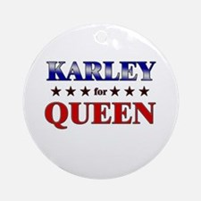 KARLEY for queen Ornament (Round)