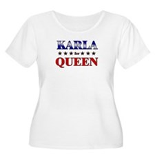 KARLA for queen T-Shirt