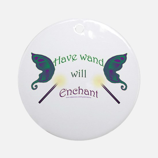 Have wand, will enchant Ornament (Round)