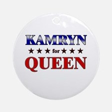 KAMRYN for queen Ornament (Round)