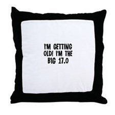 I'm getting old! I'm the Big  Throw Pillow