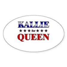 KALLIE for queen Oval Decal