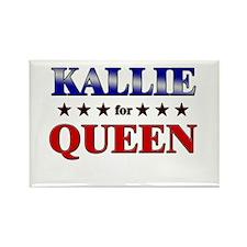 KALLIE for queen Rectangle Magnet