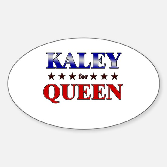KALEY for queen Oval Decal