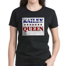 KAILEE for queen Tee