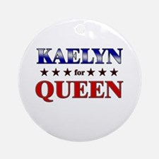 KAELYN for queen Ornament (Round)
