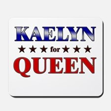 KAELYN for queen Mousepad