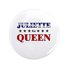 """JULIETTE for queen 3.5"""" Button"""