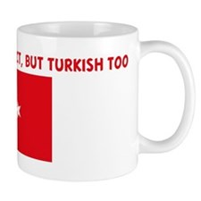 NOT ONLY AM I PERFECT BUT TUR Mug