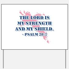 Psalm 28:7 Yard Sign