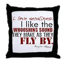 Douglas Adams Deadlines Quote Throw Pillow