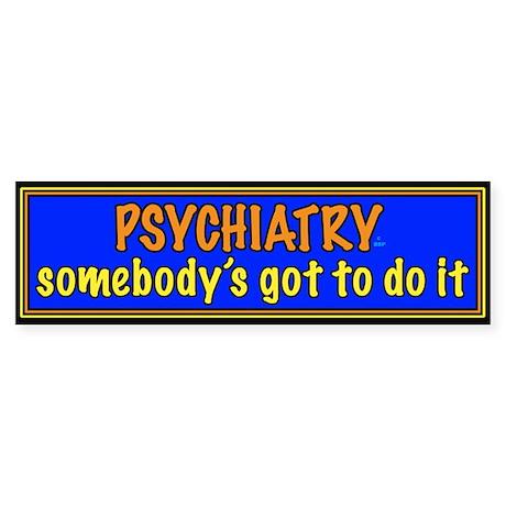Psychiatrist Bumper Sticker