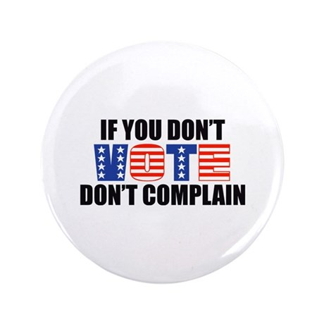 "If You Don't Vote 3.5"" Button (100 pack)"