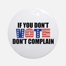 If You Don't Vote Ornament (Round)