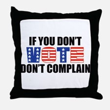 If You Don't Vote Throw Pillow